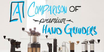Comparison Of Premium Hand Grinders