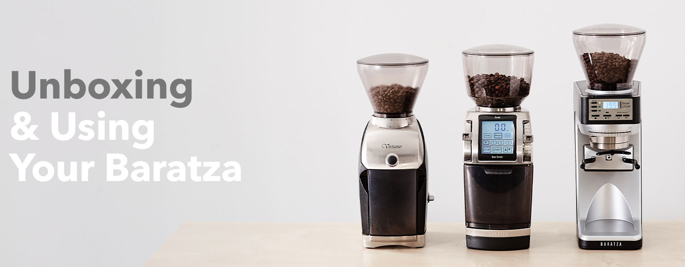 Unboxing and using your baratza
